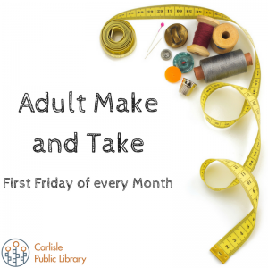 Adult Craft Make and Take @ Carlisle Public Library