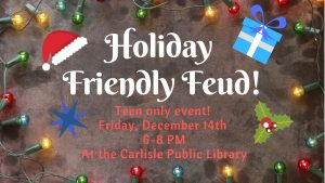 Teen Holiday Friendly Feud @ Carlisle Public Library | Carlisle | Iowa | United States